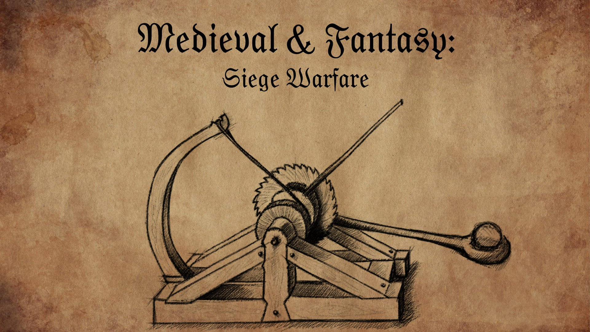 Medieval & Fantasy: Siege Weaponry & Combat